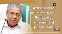 After severe criticism, Kerala Police Act amendment put on hold