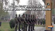 Indian Army pays tribute to soldier who lost life in avalanche