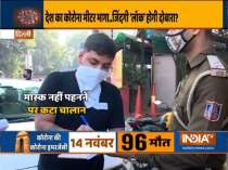 COVID-19 Outbreak: Rs 2000 challan for not wearing face masks begin in Delhi