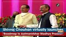 Shivraj Chouhan virtually launches