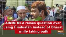 AIMIM MLA raises question over using Hindustan instead of Bharat while taking oath