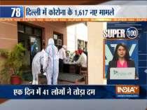 Delhi records 1,617 coronavirus cases  Watch Super 100 for more news