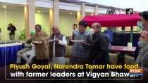 Piyush Goyal, Narendra Tomar have food with farmer leaders at VigyanBhawan