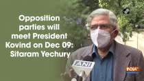 Opposition parties will meet President Kovind on Dec 09: Sitaram Yechury