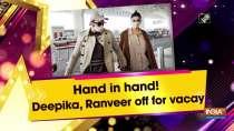 Hand in hand! Deepika, Ranveer off for vacay