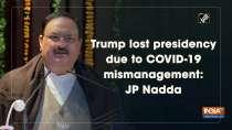 Trump lost presidency due to COVID-19 mismanagement: JP Nadda