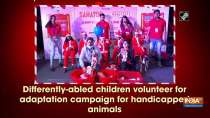 Differently-abled children volunteer for adaptation campaign for handicapped animals