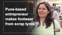 Pune-based entrepreneur makes footwear from scrap tyres