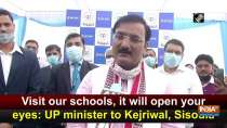 Visit our schools, it will open your eyes: UP minister to Kejriwal, Sisodia