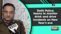 Delhi Police teams to monitor drink and drive incidents on New Year