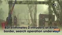 BSF eliminates 2 intruders at Attari border, search operation underway