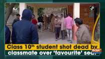 Class 10th student shot dead by classmate over