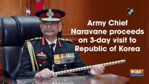Army Chief Naravane proceeds on 3-day visit to Republic of Korea