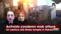 Activists condemn mob attack on century old Hindu temple in Pakistan