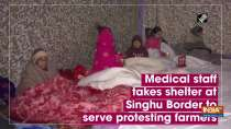 Medical staff takes shelter at Singhu Border to serve protesting farmers
