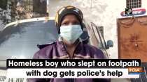 Homeless boy who slept on footpath with dog gets police
