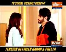 What is the reason behind Karan and Preeta in Kundali Bhagya?