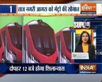 Super 100: PM Modi to virtually inaugurate Agra Metro construction work today