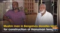Muslim man in Bengaluru donates land for construction of Hanuman temple