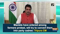 Maoists have entered among farmers protest, will try to convert them into party cadres: Tripura CM