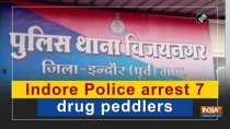 Indore Police arrest 7 drug peddlers