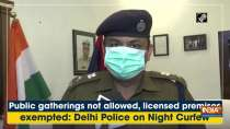 Public gatherings not allowed, licensed premises exempted: Delhi Police on Night Curfew