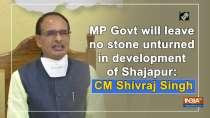MP Govt will leave no stone unturned in development of Shajapur: CM Shivraj Singh