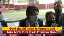 Govt should listen to farmers and take back farm laws: Priyanka Gandhi