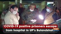 COVID-19 positive prisoners escape from hospital in UP