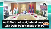 Amit Shah holds high-level meeting with Delhi Police ahead of R-Day