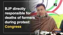 BJP directly responsible for deaths of farmers during protest: Congress