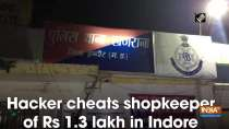 Hacker cheats shopkeeper of Rs 1.3 lakh in Indore