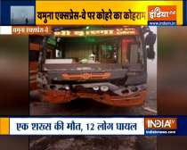 1 man died, around 12 injured after a bus rammed into another vehicle on Yamuna Expressway