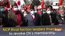 NCP Rival faction leaders threatens to revoke Oli