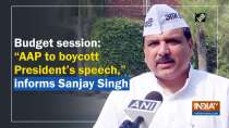 """Budget session: """"AAP to boycott President"""