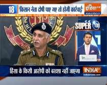 Super 100: Farmer leaders betrayed Delhi Police, says Commissioner