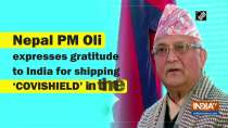 Nepal PM Oli expresses gratitude to India for shipping