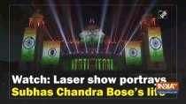 Watch: Laser show portrays Subhas Chandra Bose