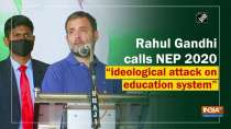 """Rahul Gandhi calls NEP 2020 """"ideological attack on education system"""""""