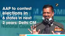 AAP to contest elections in 6 states in next 2 years: Delhi CM