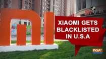 Xiaomi gets blacklisted in U.S.A