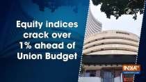 Equity indices crack over 1% ahead of Union Budget