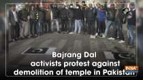 Bajrang Dal activists protest against demolition of temple in Pakistan