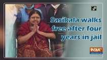 Sasikala walks free after four years in jail
