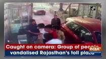 Caught on camera: Group of people vandalised Rajasthan