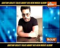 Actor Gautam Gulati talks about his new Music album
