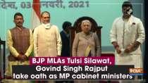 BJP MLAs Tulsi Silawat, Govind Singh Rajput take oath as MP cabinet ministers