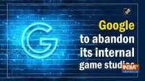 Google to abandon its internal game studios