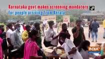 Karnataka govt makes screening mandatory for people arriving from Kerala