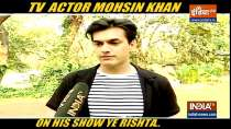 Mohsin Khan talks about his show